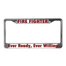 """Ever ready, ever willing"" License Plate Frame"