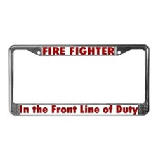 """""""In the front line of duty"""" License Plate Frame"""