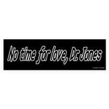 No Time for Love Bumper Car Sticker