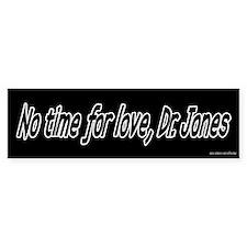 No Time for Love Bumper Car Sticker
