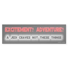A Jedi Craves Not - Mallrats Bumper Car Sticker