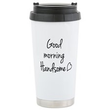 Good morning Handsome Travel Mug
