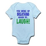 You woke up breathing again so laugh!, t shirts, m