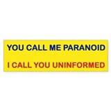 YOU CALL ME PARANOID Bumper Bumper Sticker