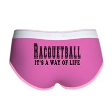Racquetball It's A Way Of Life Women's Boy Brief
