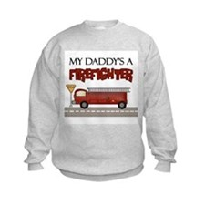 My Daddy's A Firefighter Sweatshirt