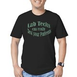 Lab Techs Test Your Patients T-Shirt