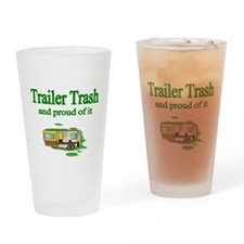 Trailer Trash and proud of it. Drinking Glass