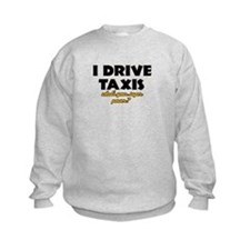 I Drive Taxis what's your super powe Sweatshirt