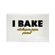 I Bake what's your super powe Rectangle Magnet