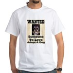 Wanted Someone To Love White T-Shirt