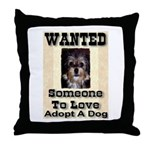 Wanted Someone To Love Throw Pillow