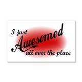 I Just Awesomed All Over The Place Car Magnet 20 x