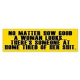 No matter how good a woman looks... Bumper Bumper Sticker