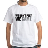 We Game T-Shirt