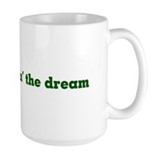 Livin the dream coffee mug