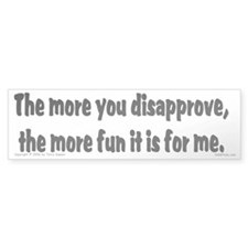 Disapprove... Bumper Bumper Sticker