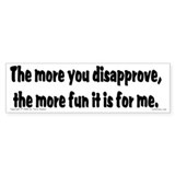 Disapprove... Bumper Stickers