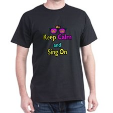 Crown Sunglasses Keep Calm And Sing On T-Shirt