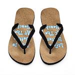 Beach Life Flip Flops