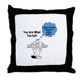 You Are What You Eat! Throw Pillow