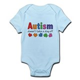 Autism Doesn't Take A Day Off Onesie