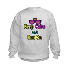Crown Sunglasses Keep Calm And Run On Sweatshirt