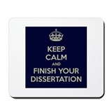 Keep Calm and Finish Your Dissertation Mousepad