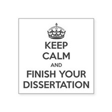 Keep Calm and Finish Your Dissertation Sticker