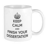 Keep Calm and Finish Your Dissertation Coffee Mug