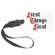 First Things First Luggage Tag