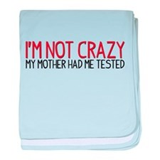 I'm Not Crazy - My Mother Had Me Tested baby blank