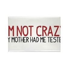 I'm Not Crazy - My Mother Had Me Tested Rectangle