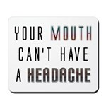 Mouth Headache Mousepad