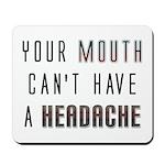 Mouth Headache Mousepad