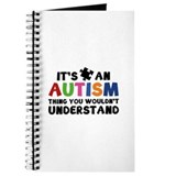 It's An Autism Thing You Wouldn't Understand Journ