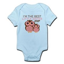 Im the best Little Sister ever Body Suit