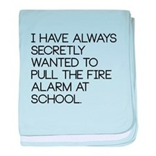 I have always secretly wanted to pull the fire...
