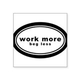 Work More Beg Les Sticker