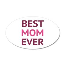 Best Mom Ever 38.5 x 24.5 Oval Wall Peel