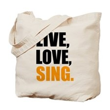 live love sing Tote Bag