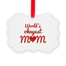 World's Okayest Mom Ornament