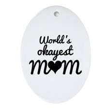 World's Okayest Mom Ornament (Oval)