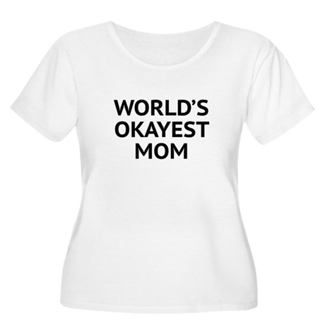 World's Okayest Mom Women's Plus Size Scoop Neck T