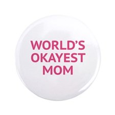 "World's Okayest Mom 3.5"" Button"