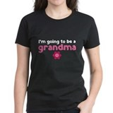 I'm going to be a grandma Tee