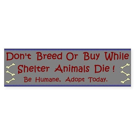 'Don't Breed Or Buy' Bumper Sticker
