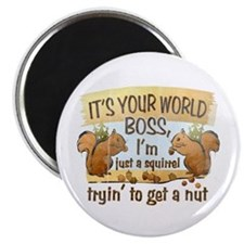 """It's your world boss.. 2.25"""" Magnet (10 pack)"""