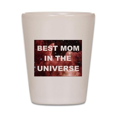 Mothers Day Best mom in the universe DARK Shot Gla