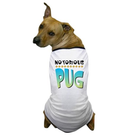 Notorious Pug Dog T-Shirt